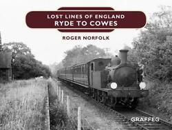Lost Lines Of England Ryde To Cowes By Roger Norfolk English Hardcover Book F