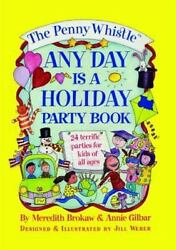 The Penny Whistle Any Day Is A Holiday Book By Gilbar, Annie, Brokaw, Meredith