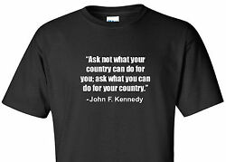John F. Kennedy JFK Quote T-Shirt Ask Not Inauguration Quote Gift Tee Shirt $11.99