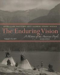 The Enduring Vision A History Of The American People Volume I To 1877 By Paul