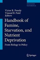 Handbook Of Famine Starvation And Nutrient Deprivation From Biology To Policy