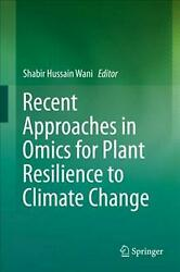 Recent Approaches in Omics for Plant Resilience to Climate Change (English) Hard