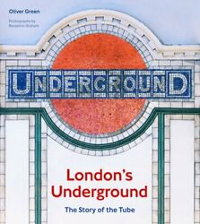 Londonand039s Underground The Story Of The Tube By Oliver Green New