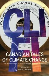 Cli-fi : Canadian Tales of Climate Change, Paperback by Meyer, Bruce; Bloom, ...