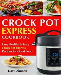 The Complete Crock Pot Express Meal Prep Cookbook The Quick and Easy Recipes