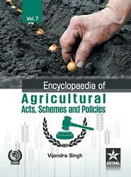 Encyclopaedia Of Agricultural Acts, Schemes And Policies Vol. 7 By Vijendra Sing
