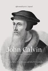 John Calvin: For a New Reformation by Derek Thomas English Hardcover Book Free $33.70