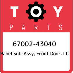 67002-43040 Toyota Panel Sub-assy Front Door Lh 6700243040 New Genuine Oem Pa