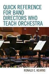 Quick Reference For Band Directors Who Teach Orchestra By Ronald E. Kearns Engl