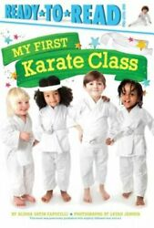 My First Karate Class Ready-to-read Pre-level 1 By Alyssa Satin Capucilli Used