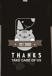 THANKS PET SHOP TAKE CARE OF US DESIGN ONLY For Black T Shirt