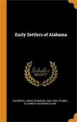 Early Settlers of Alabama (Hardback or Cased Book)