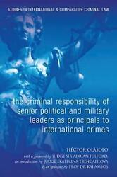 Criminal Responsibility Of Senior Political And Military Leaders As Principals T