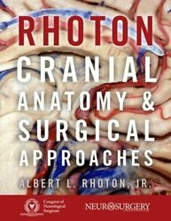 Rhotonand039s Cranial Anatomy And Surgical Approaches By Albert L Rhoton Jr New