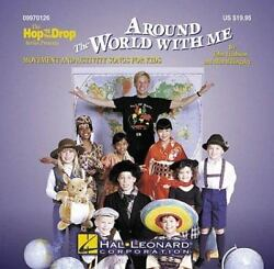 Around the World with Me: Movement and Activity Songs for Kids Hop #x27;Til You Dro