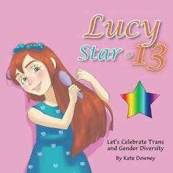 Lucy Star @ 13 Let's Celebrate Trans And Gender Diversity By Kate Downey Engli