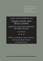 Cases And Materials On Legislation And Regulation Statutes And The Creation Of