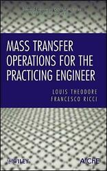 Mass Transfer Operations For The Practicing Engineer By Louis Theodore English