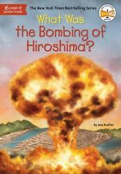 What Was The Bombing Of Hiroshima By Jess Brallier English Hardcover Book Fre