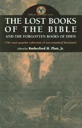 Lost Books Of The Bible And The Forgotten Books Of Eden, Paperback By Platt, ...
