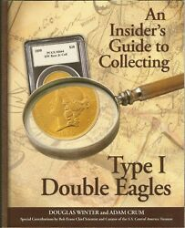 Type I Double Eagles - An Insider's Guide To Collecting Book 1850-1866
