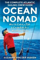 Ocean Nomad The Complete Atlantic Sailing Crew Guide - How To Catch A Ride And Co