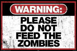 315824 Zombie Warning Please Do Not Feed Hungry Zombie Sign Wall Print Poster Ca