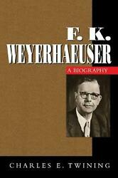 F. K. Weyerhaeuser By Charles E. Twining English Paperback Book Free Shipping