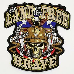 The Land Of The Free Because Of The Brave Iron On Sew On Embroidered Patch 5x5