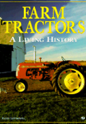 Farm Tractors A Living History By Randy Leffingwell New