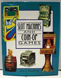 Slot Machines And Coin-op Games Book By William Kurtz 1991, Hardcover