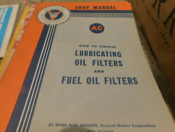 1950's Gm Ac How To Service Fuel Pumps And Gas Strainers Shop Service Manual