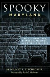 Spooky Maryland Tales Of Hauntings Strange Happenings And Other Local Lore P