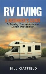 Rv Living A Beginnerand039s Guide To Turning Your Motorhome Dream Into Reality Hard