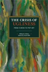 The Crisis Of Ugliness From Cubism To Pop-art Paperback Or Softback
