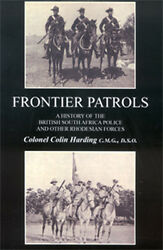 Frontier Patrols History Of British South Africa Police And Other Rhodesian Forces
