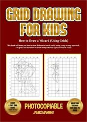 How To Draw A Wizard Using Grids This Book Will Show You How To Draw Differen