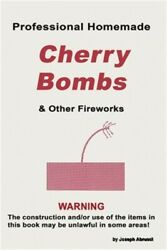 Professional Homemade Cherry Bombs and Other Fireworks Paperback or Softback