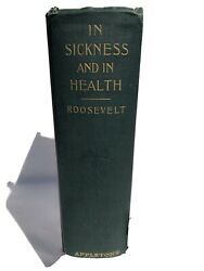 Andldquo In Sickness And In Health Rare Antique Book By Roosevelt 1912