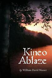 Kineo Ablaze By William Musser English Paperback Book Free Shipping