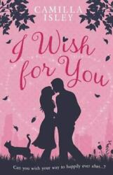 I Wish For You A Happily Ever After Romantic Comedy Paperback Or Softback