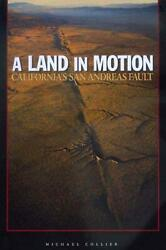 A Land In Motion California's San Andreas Fault By Michael Collier English Pa
