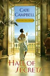 Hall Of Secrets Benedict Hall Novel By Cate Campbell