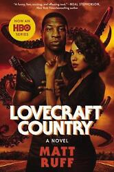 Lovecraft Country [movie Tie-in] A Novel By Matt Ruff English Paperback Book