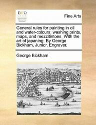 General Rules For Painting In Oil And Water-colours Washing Prints Maps An...