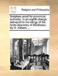 Scripture Proof For Provincial Authority In An Eighth Charge Delivered To Th...