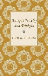 Antique Jewelry And Trinkets By Fred W. Burgess
