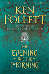 Ken Follet The evening and the morning #1 New York Times Best Selling Author $2.05