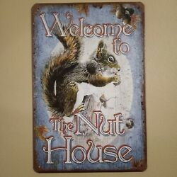 Welcome To The Nut House Tin Man Cave Metal Wall Sign New Squirrel Silly Humor