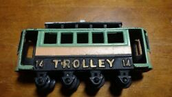 Vintage Cast Iron Trolley Car 14 Old Toys Old Cast Iron Toys Trolley Car Bx 305